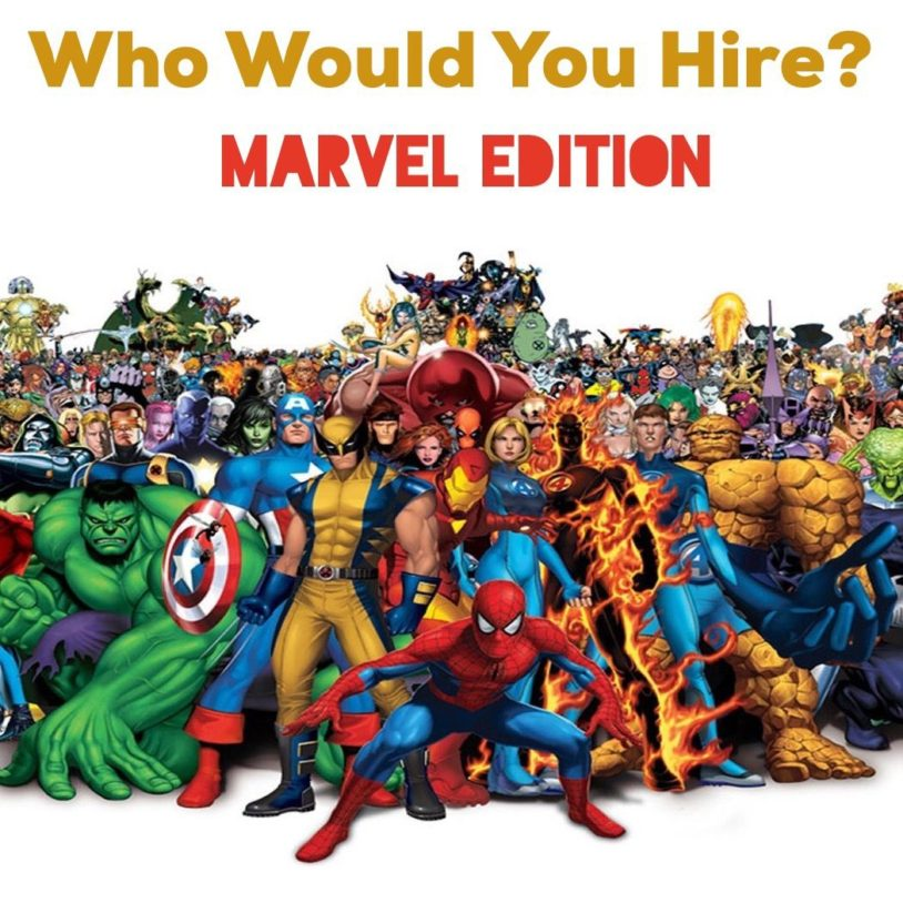 Who Would You Hire- Marvel Edition