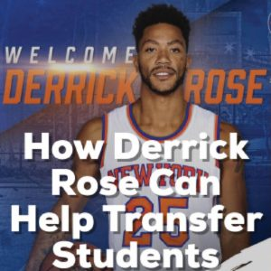 How Derrick Rose Can Help Transfer Students