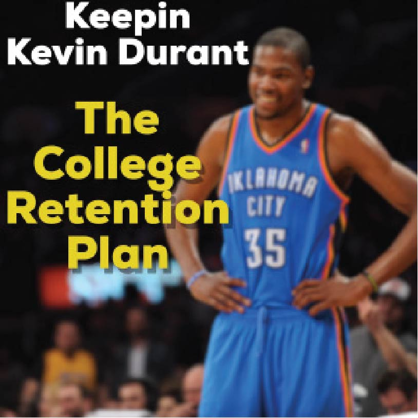 Keeping Kevin Durant The College Retention Plan