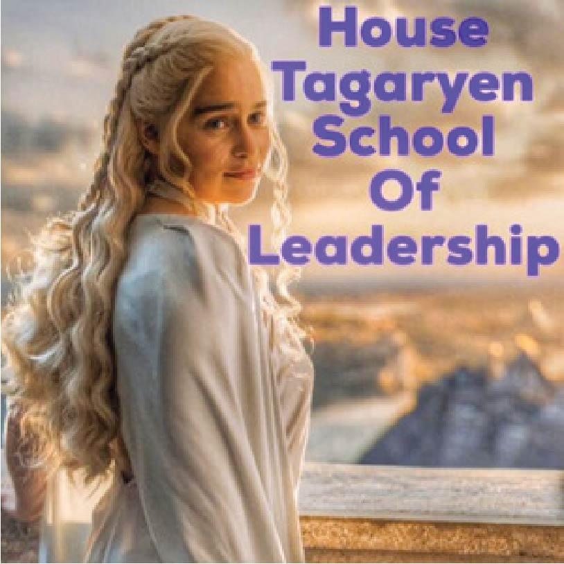 HOUSE TARGARYEN SCHOOL OF LEADERSHIP