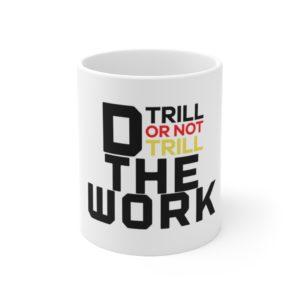Do The Work Mug