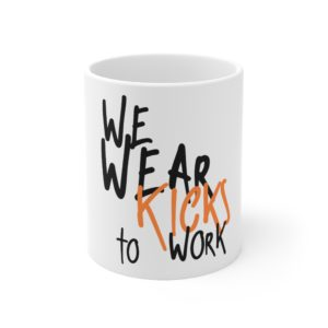 We Wear Kicks to Work Mug